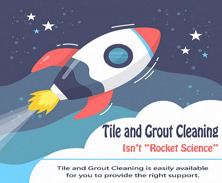 "Tile and Grout Cleaning Isn't ""Rocket Science"""